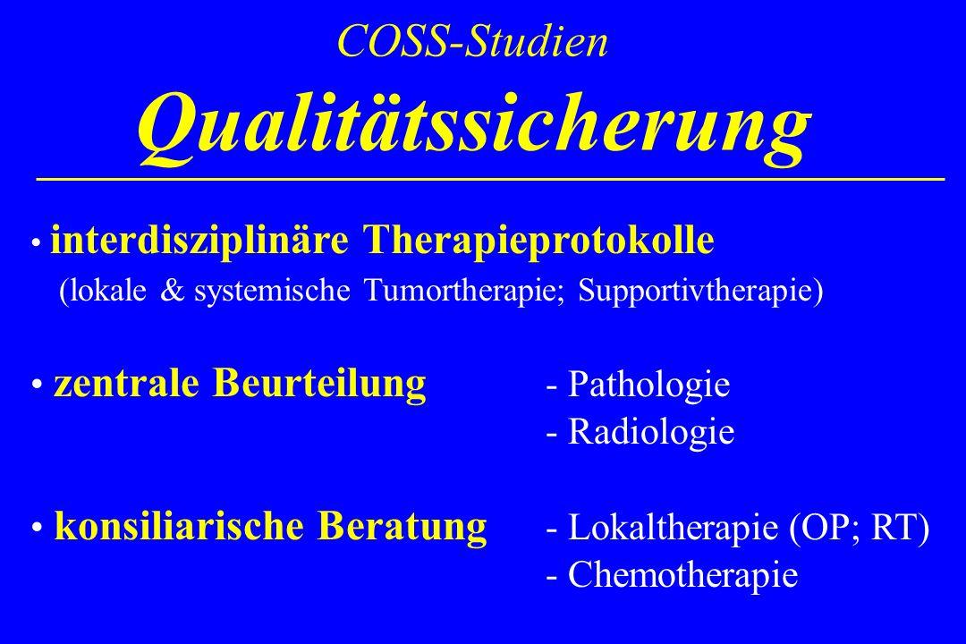COSS-Studien Qualitätssicherung interdisziplinäre Therapieprotokolle (lokale & systemische Tumortherapie; Supportivtherapie) zentrale Beurteilung - Pa