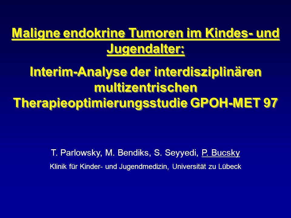 Maligne endokrine Tumoren im Kindes- und Jugendalter: Interim-Analyse der interdisziplinären multizentrischen Therapieoptimierungsstudie GPOH-MET 97 M
