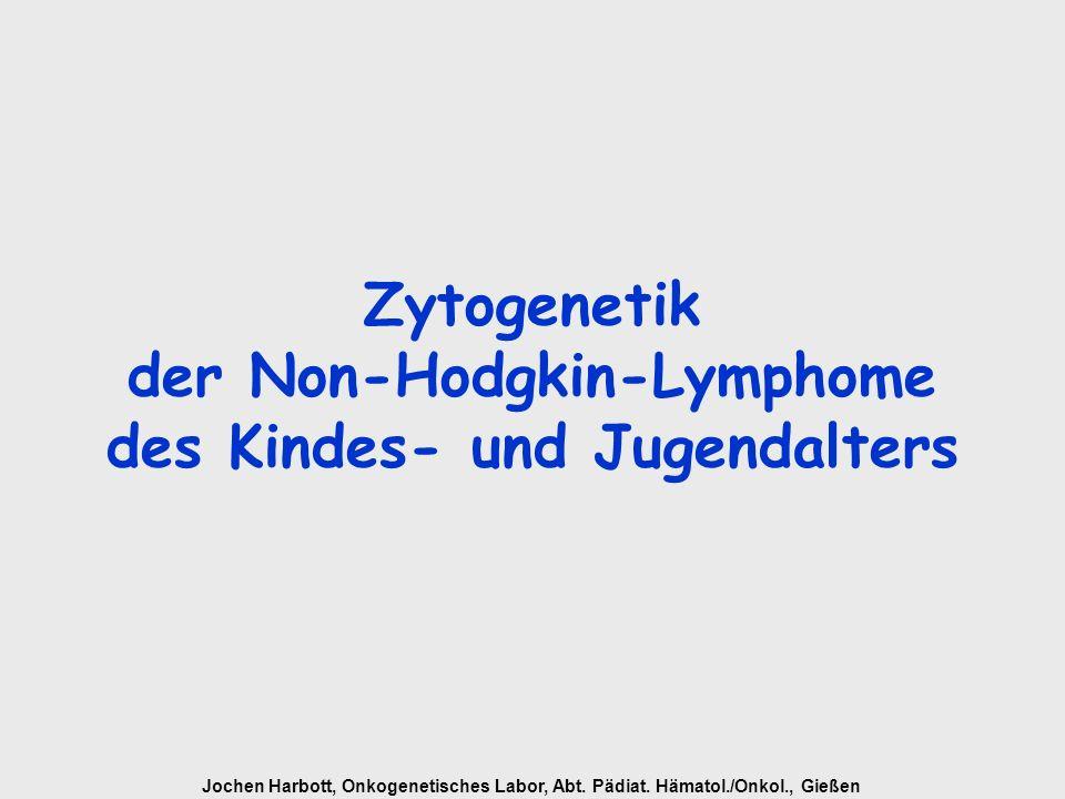 Jochen Harbott, Onkogenetisches Labor, Abt. Pädiat. Hämatol./Onkol., Gießen Zytogenetik der Non-Hodgkin-Lymphome des Kindes- und Jugendalters