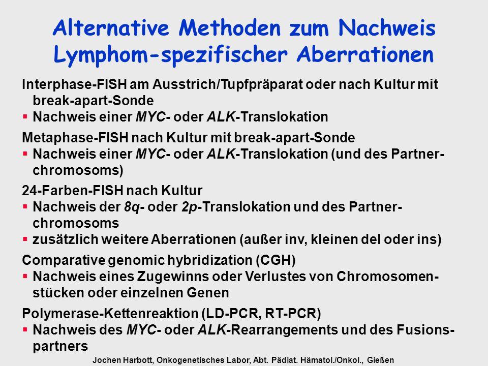 Jochen Harbott, Onkogenetisches Labor, Abt. Pädiat. Hämatol./Onkol., Gießen Alternative Methoden zum Nachweis Lymphom-spezifischer Aberrationen Interp