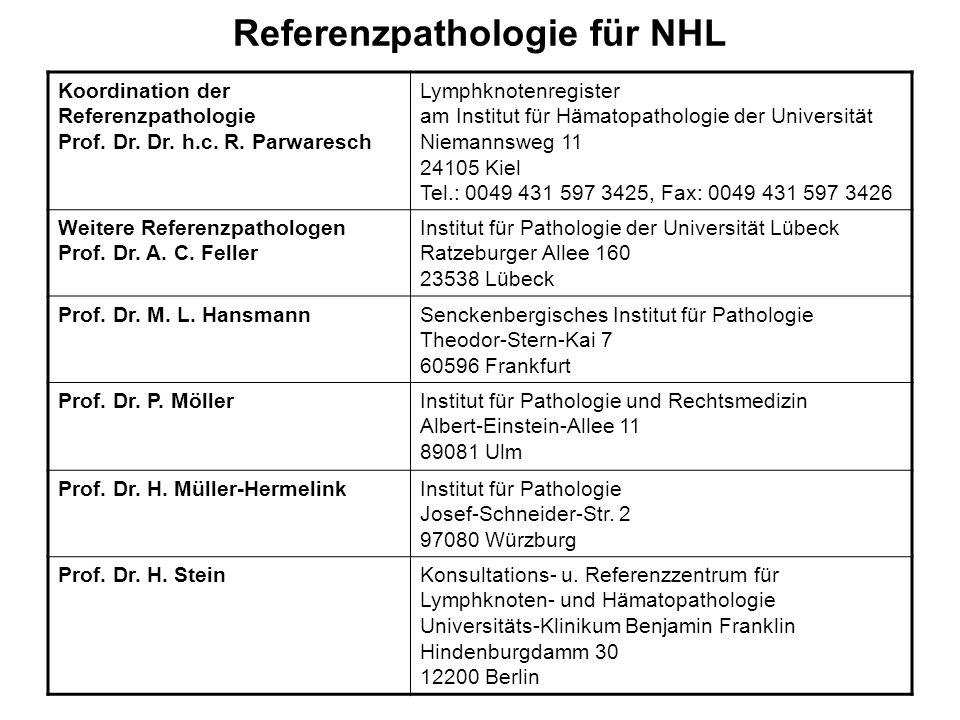 Referenzpathologie für NHL Koordination der Referenzpathologie Prof. Dr. Dr. h.c. R. Parwaresch Lymphknotenregister am Institut für Hämatopathologie d