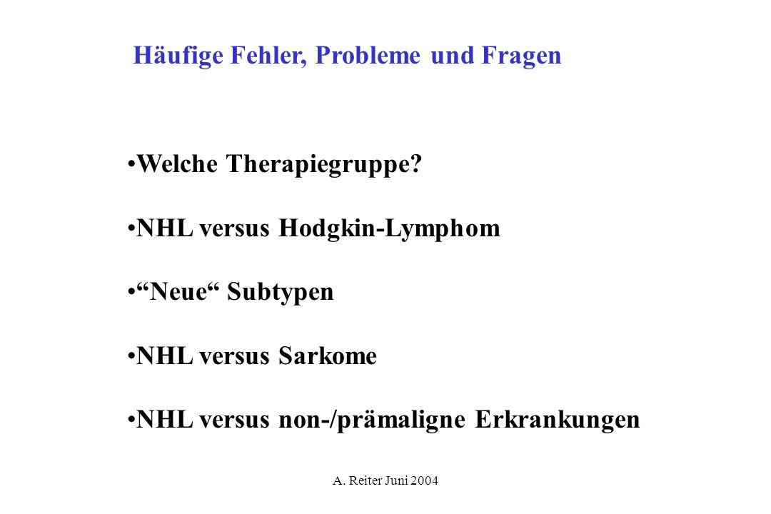 A.Reiter Juni 2004 Häufige Fehler, Probleme und Fragen Welche Therapiegruppe.