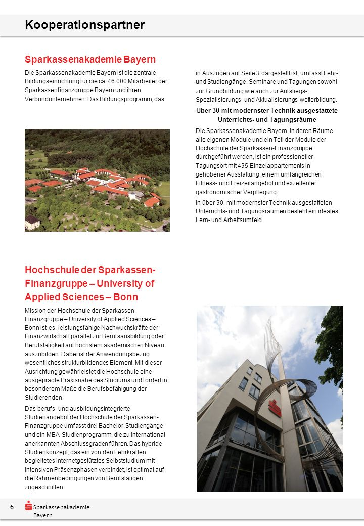 Sparkassenakademie Bayern Kooperationspartner Hochschule der Sparkassen- Finanzgruppe – University of Applied Sciences – Bonn Mission der Hochschule d