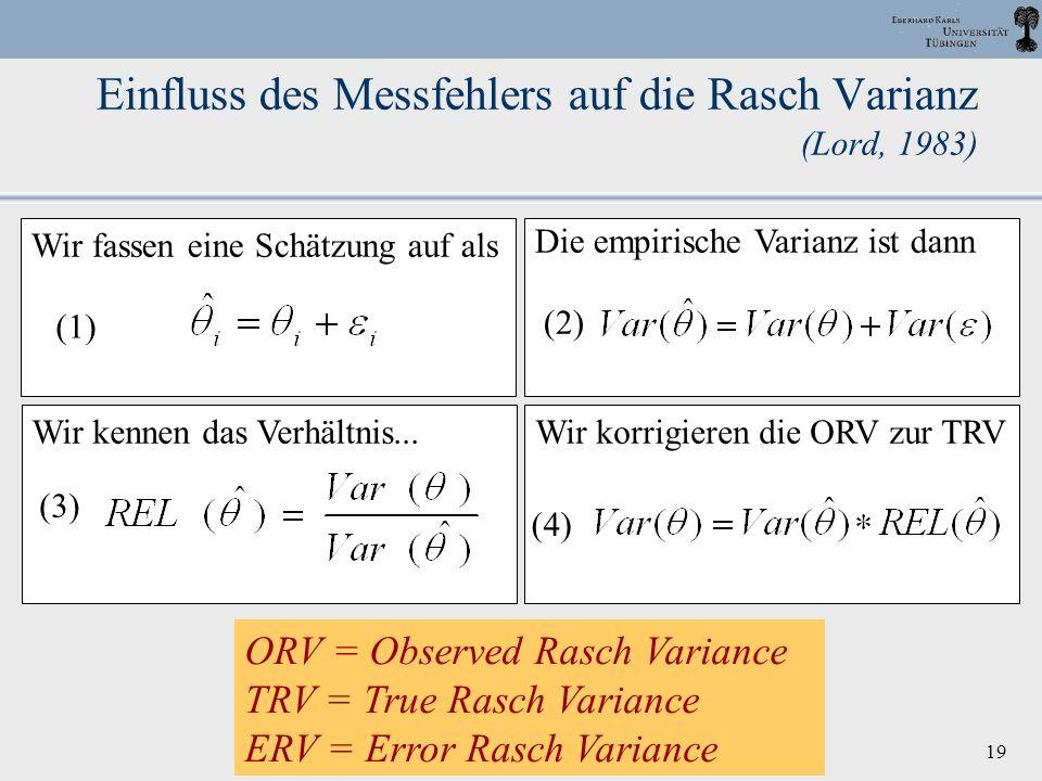 DPPD, 2003 Halle J. M. Müller 19 Einfluss des Messfehlers auf die Rasch Varianz (Lord, 1983) Die empirische Varianz ist dann (2) Wir korrigieren die O