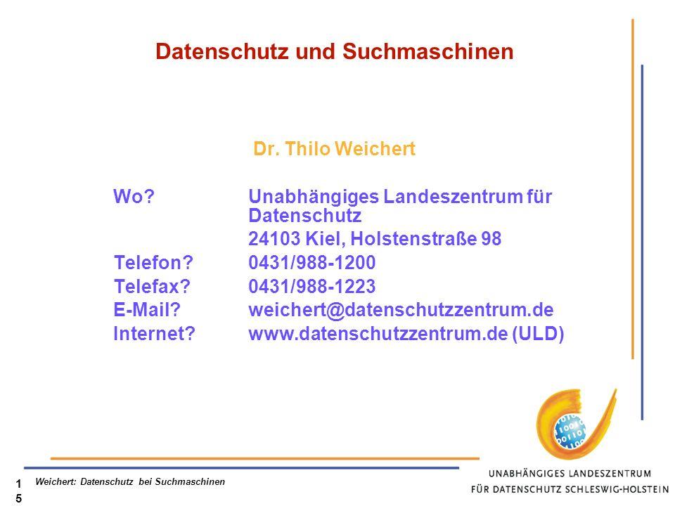Weichert: Datenschutz bei Suchmaschinen15 Datenschutz und Suchmaschinen Dr.