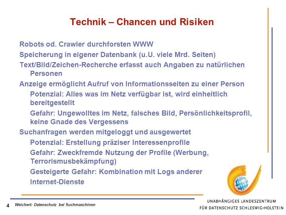 Weichert: Datenschutz bei Suchmaschinen 4 Technik – Chancen und Risiken Robots od.