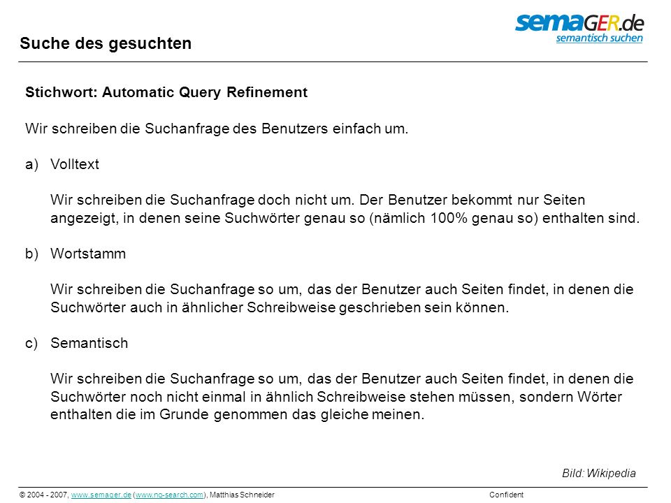 © 2004 - 2007, www.semager.de (www.ng-search.com), Matthias Schneider Confidentwww.semager.dewww.ng-search.com Suche des gesuchten Stichwort: Automati
