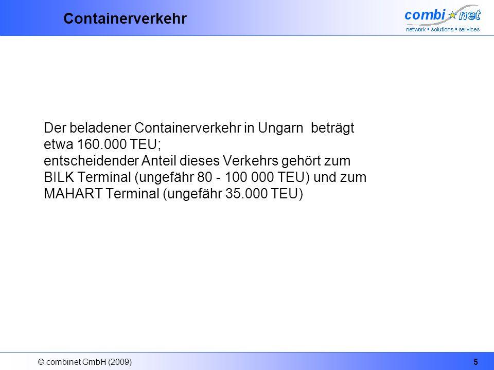 © combinet GmbH (2009)5 Containerverkehr Der beladener Containerverkehr in Ungarn beträgt etwa 160.000 TEU; entscheidender Anteil dieses Verkehrs gehö