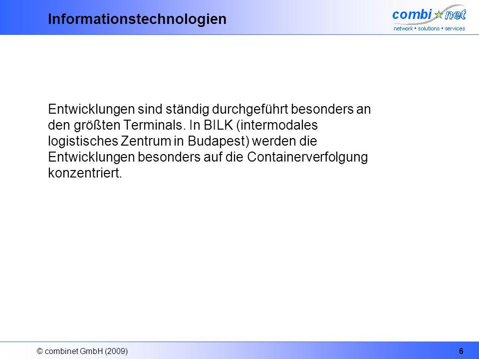 © combinet GmbH (2009)6 Informationstechnologien Entwicklungen sind ständig durchgeführt besonders an den größten Terminals. In BILK (intermodales log