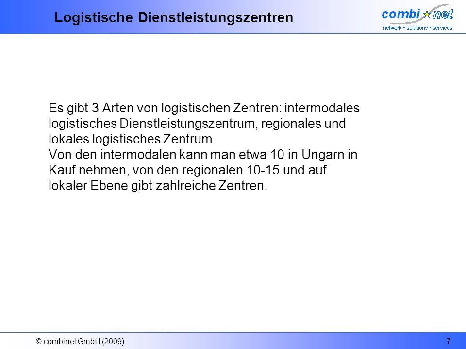© combinet GmbH (2009)7 Logistische Dienstleistungszentren Es gibt 3 Arten von logistischen Zentren: intermodales logistisches Dienstleistungszentrum,