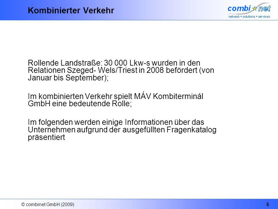 © combinet GmbH (2009)5 Kombinierter Verkehr Rollende Landstraße: 30 000 Lkw-s wurden in den Relationen Szeged- Wels/Triest in 2008 befördert (von Jan