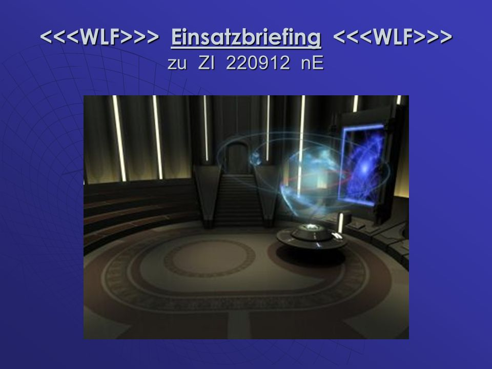 >> Einsatzbriefing >> zu ZI 220912 nE >> Einsatzbriefing >> zu ZI 220912 nE