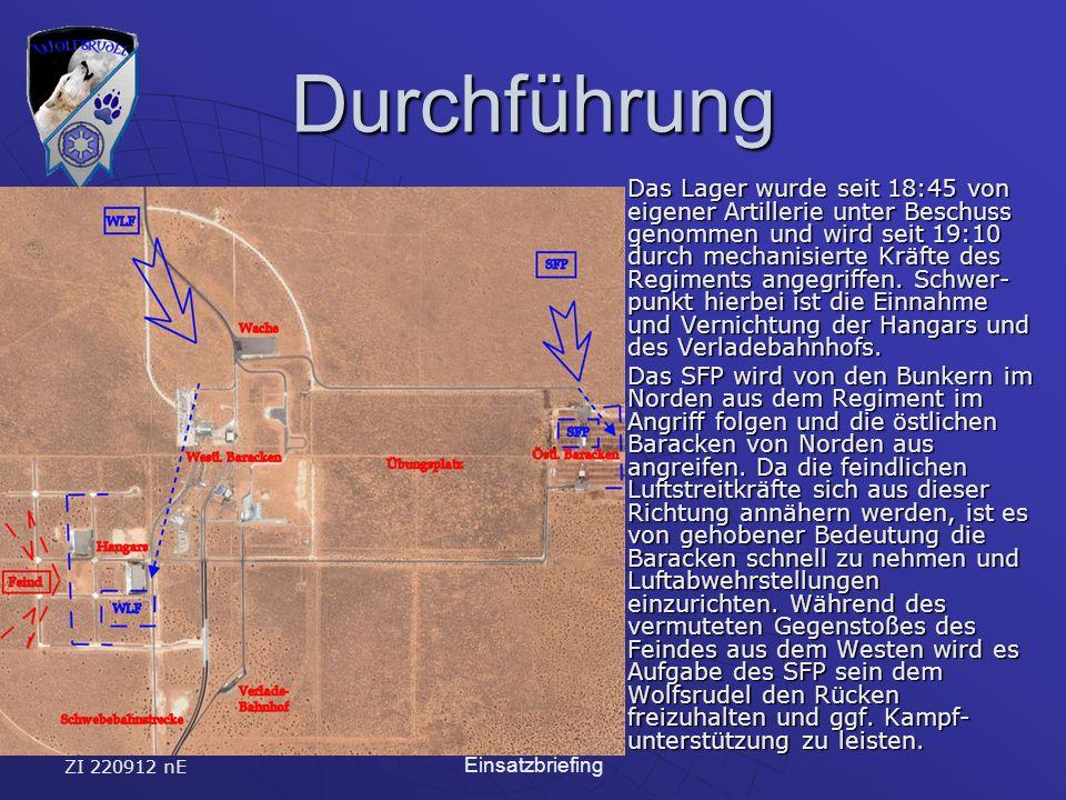 ZI 220912 nE Einsatzbriefing Durchführung Das Lager wurde seit 18:45 von eigener Artillerie unter Beschuss genommen und wird seit 19:10 durch mechanisierte Kräfte des Regiments angegriffen.