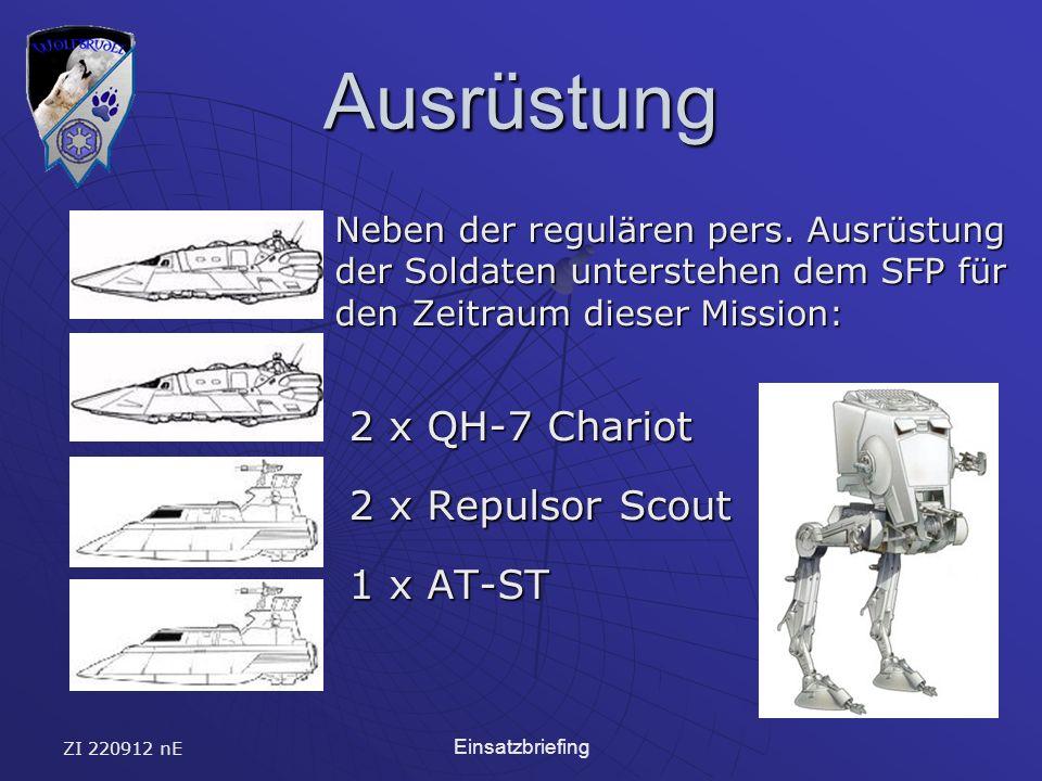 ZI 220912 nE Einsatzbriefing Ausrüstung Neben der regulären pers.