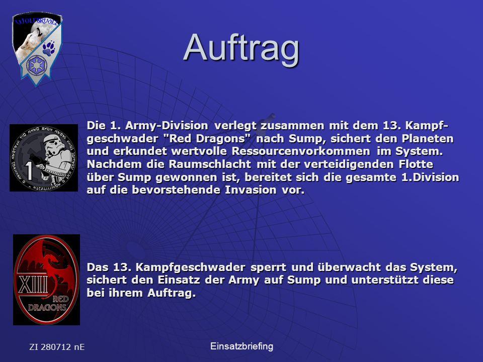 ZI 280712 nE Einsatzbriefing Auftrag Die 1. Army-Division verlegt zusammen mit dem 13. Kampf- geschwader