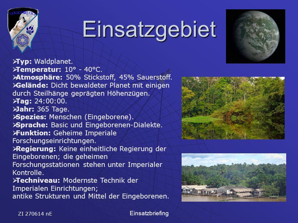 ZI 270614 nE Einsatzbriefing Einsatzgebiet Typ: Waldplanet.