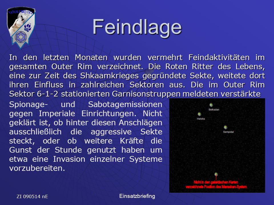 ZI 090514 nE Einsatzbriefing Feindlage In den letzten Monaten wurden vermehrt Feindaktivitäten im gesamten Outer Rim verzeichnet.