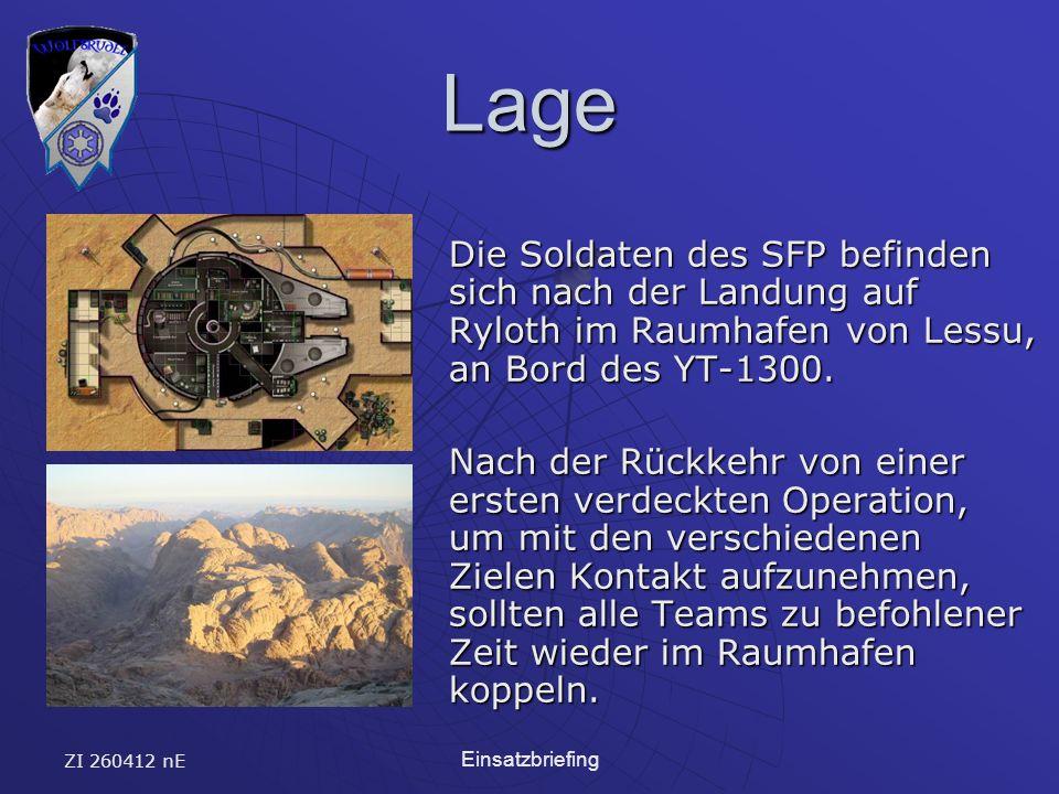 ZI 260412 nE Einsatzbriefing Lage Die Soldaten des SFP befinden sich nach der Landung auf Ryloth im Raumhafen von Lessu, an Bord des YT-1300.