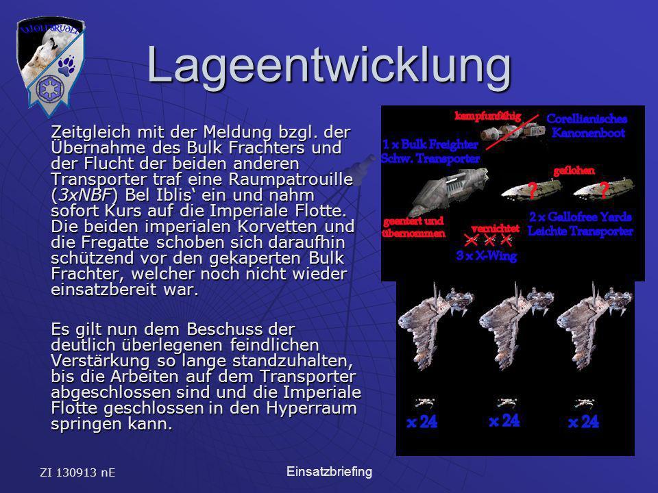 ZI 130913 nE Einsatzbriefing Lageentwicklung Zeitgleich mit der Meldung bzgl.