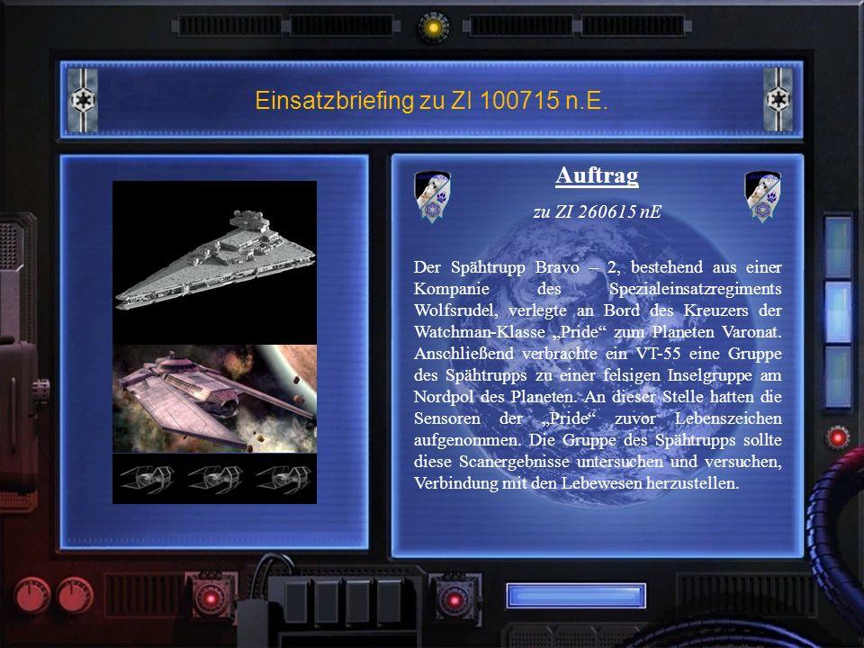 Einsatzbriefing zu ZI 100715 n.E. Auftrag zu ZI 260615 nE Der Spähtrupp Bravo – 2, bestehend aus einer Kompanie des Spezialeinsatzregiments Wolfsrudel
