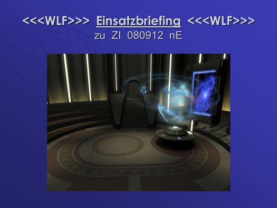 >> Einsatzbriefing >> zu ZI 080912 nE >> Einsatzbriefing >> zu ZI 080912 nE