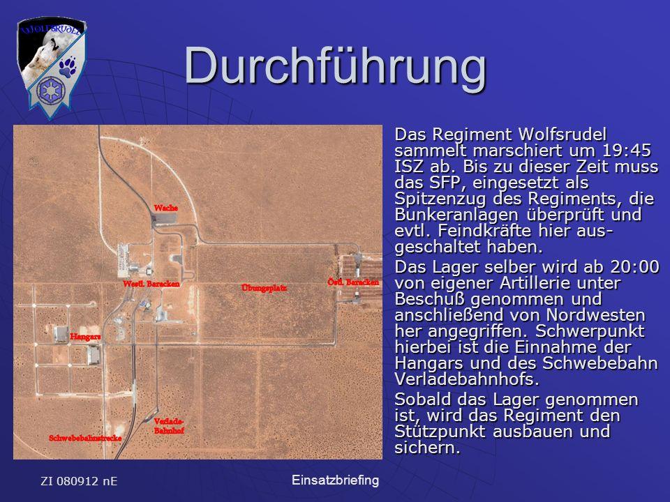 ZI 080912 nE Einsatzbriefing Durchführung Das Regiment Wolfsrudel sammelt marschiert um 19:45 ISZ ab.