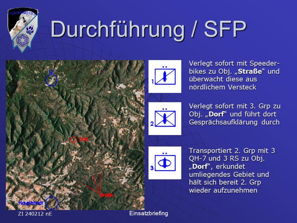 ZI 240212 nE Einsatzbriefing Durchführung / SFP Verlegt sofort mit Speeder- bikes zu Obj.