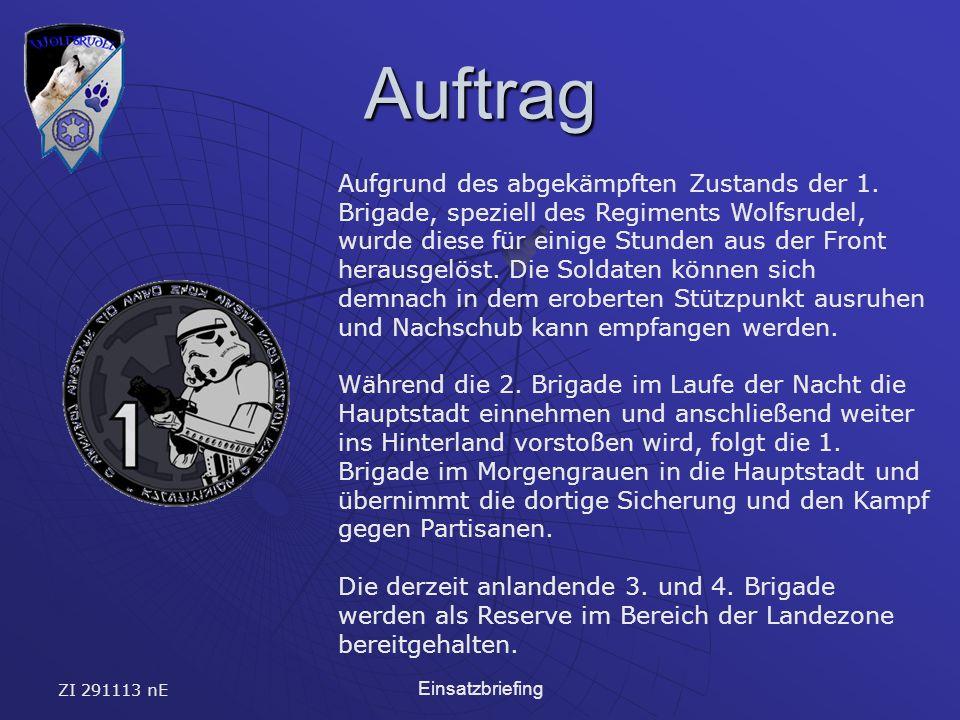 ZI 291113 nE Einsatzbriefing Auftrag Aufgrund des abgekämpften Zustands der 1.