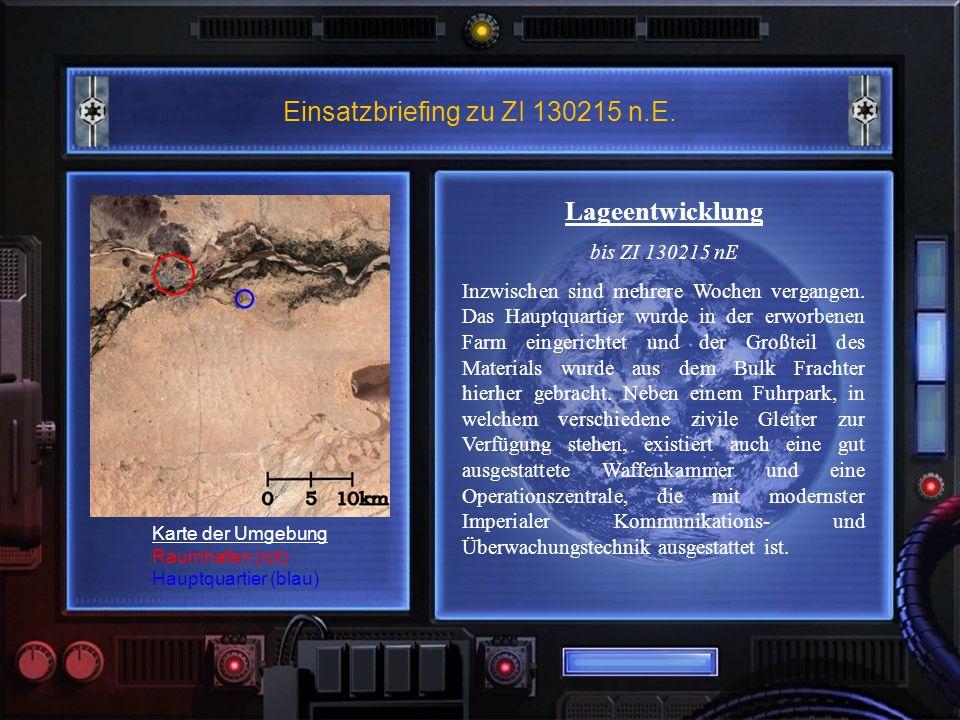 Einsatzbriefing zu ZI 130215 n.E. Lageentwicklung bis ZI 130215 nE Inzwischen sind mehrere Wochen vergangen. Das Hauptquartier wurde in der erworbenen