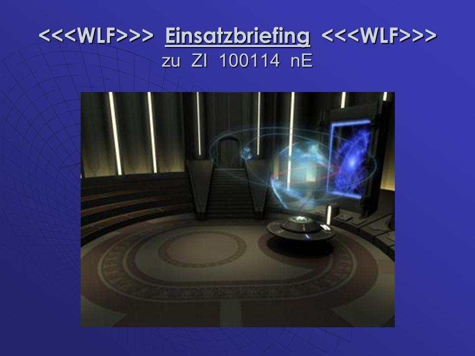 >> Einsatzbriefing >> zu ZI 100114 nE >> Einsatzbriefing >> zu ZI 100114 nE