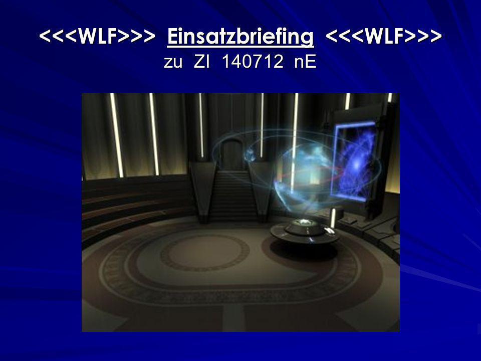 >> Einsatzbriefing >> zu ZI 140712 nE >> Einsatzbriefing >> zu ZI 140712 nE