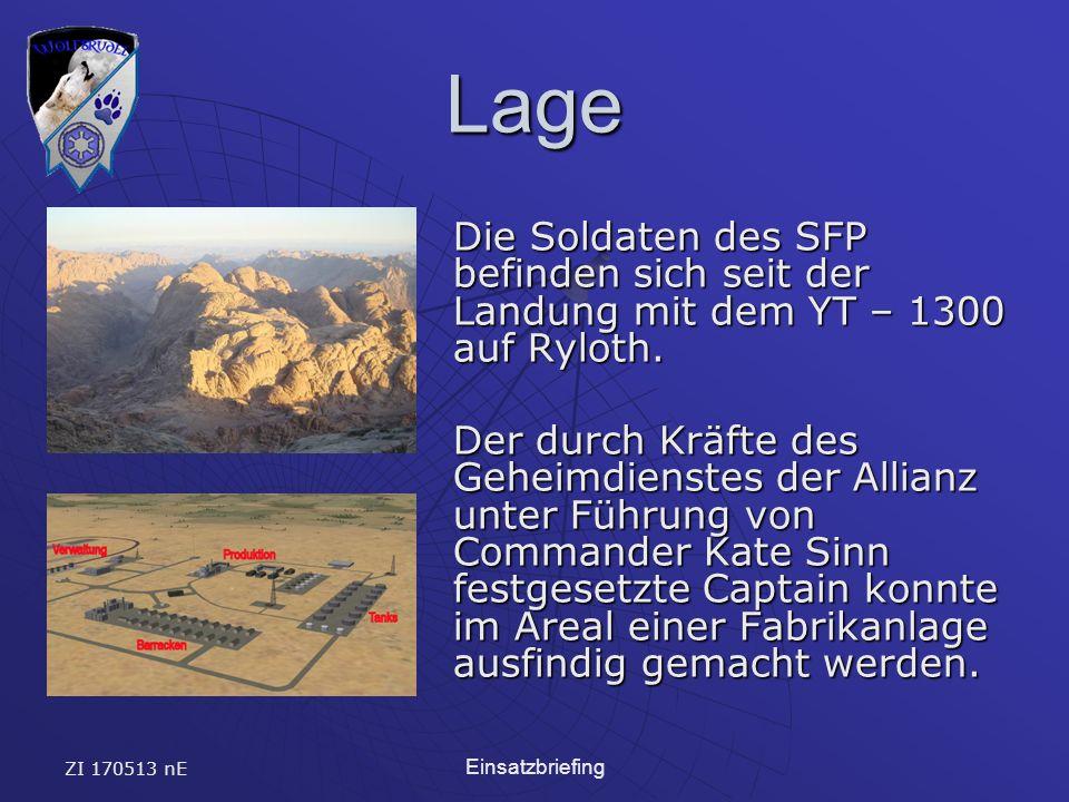 ZI 170513 nE Einsatzbriefing Lage Die Soldaten des SFP befinden sich seit der Landung mit dem YT – 1300 auf Ryloth.