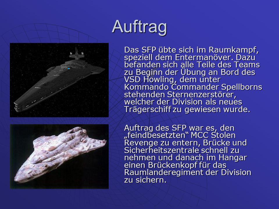 Auftrag Das SFP übte sich im Raumkampf, speziell dem Entermanöver.