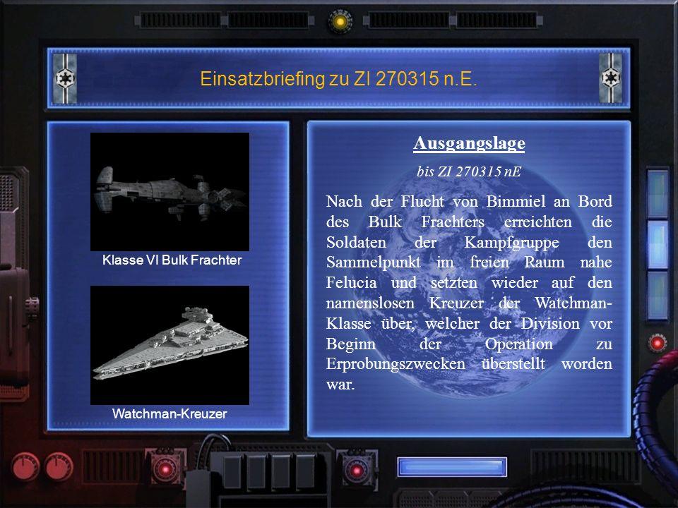 Einsatzbriefing zu ZI 270315 n.E. Ausgangslage bis ZI 270315 nE Nach der Flucht von Bimmiel an Bord des Bulk Frachters erreichten die Soldaten der Kam