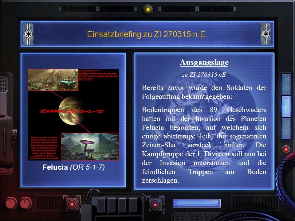 Einsatzbriefing zu ZI 270315 n.E. Ausgangslage zu ZI 270315 nE Bereits zuvor wurde den Soldaten der Folgeauftrag bekanntgegeben: Bodentruppen des 89.