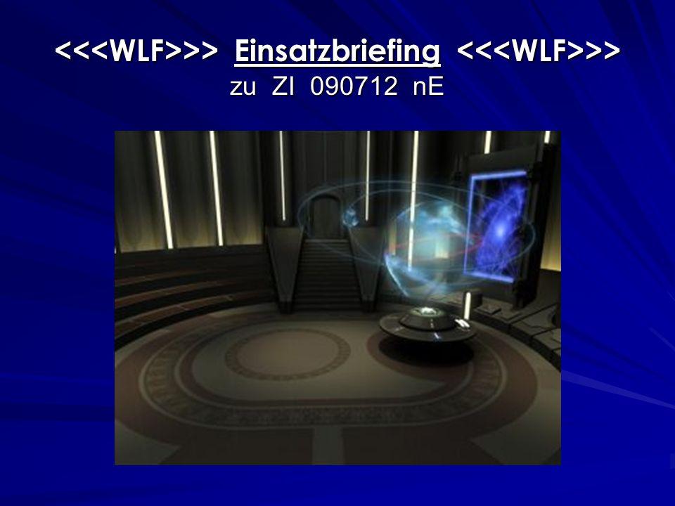 >> Einsatzbriefing >> zu ZI 090712 nE >> Einsatzbriefing >> zu ZI 090712 nE