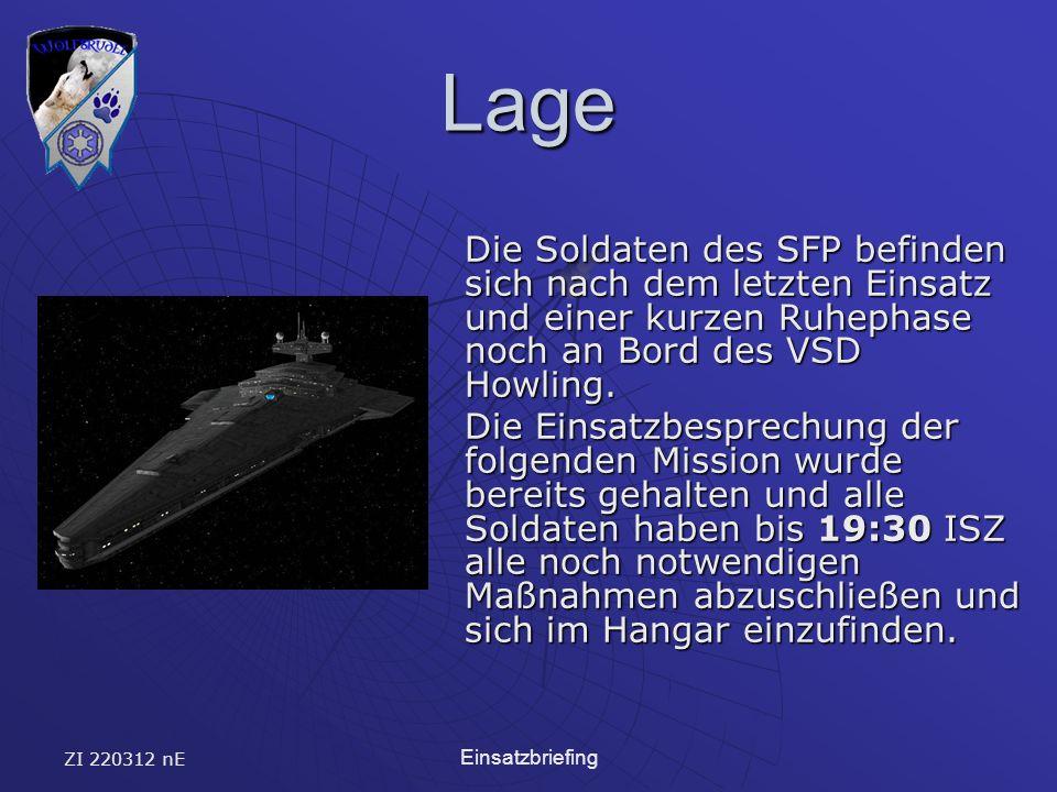ZI 220312 nE Einsatzbriefing Lage Die Soldaten des SFP befinden sich nach dem letzten Einsatz und einer kurzen Ruhephase noch an Bord des VSD Howling.