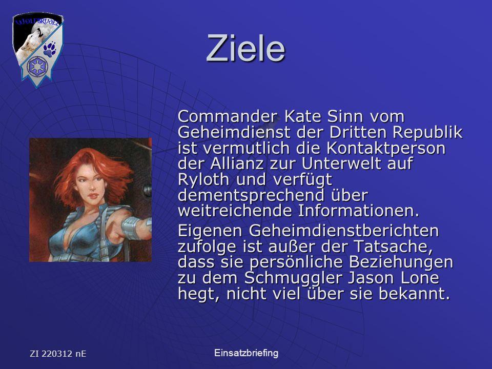 ZI 220312 nE Einsatzbriefing Ziele Commander Kate Sinn vom Geheimdienst der Dritten Republik ist vermutlich die Kontaktperson der Allianz zur Unterwelt auf Ryloth und verfügt dementsprechend über weitreichende Informationen.