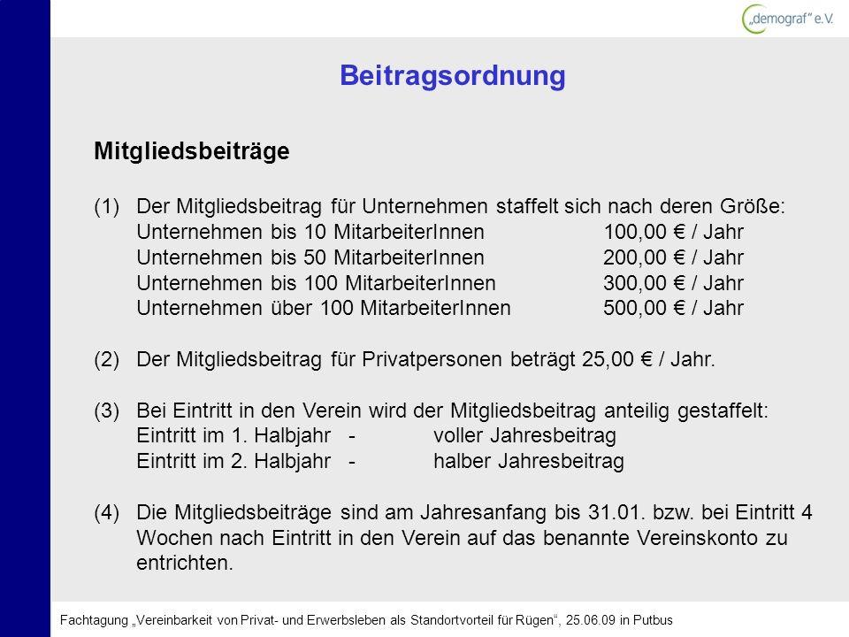 Beitragsordnung Mitgliedsbeiträge (1)Der Mitgliedsbeitrag für Unternehmen staffelt sich nach deren Größe: Unternehmen bis 10 MitarbeiterInnen100,00 /