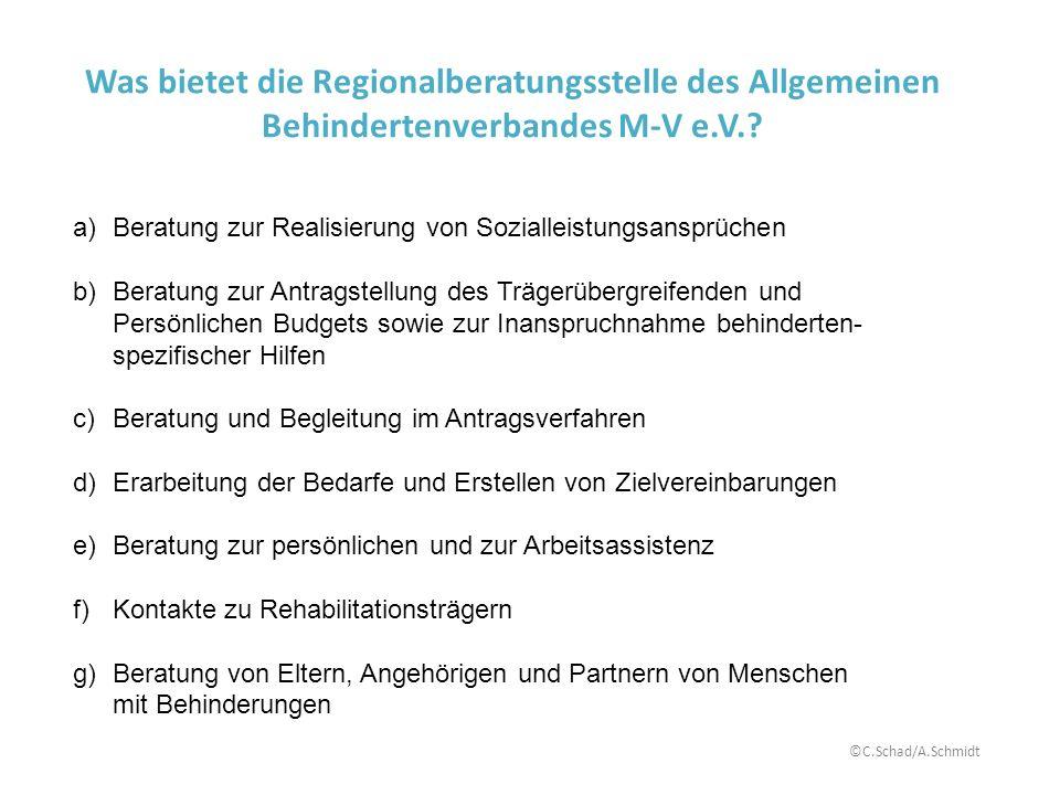 Was bietet die Regionalberatungsstelle des Allgemeinen Behindertenverbandes M-V e.V.? ©C.Schad/A.Schmidt a)Beratung zur Realisierung von Sozialleistun