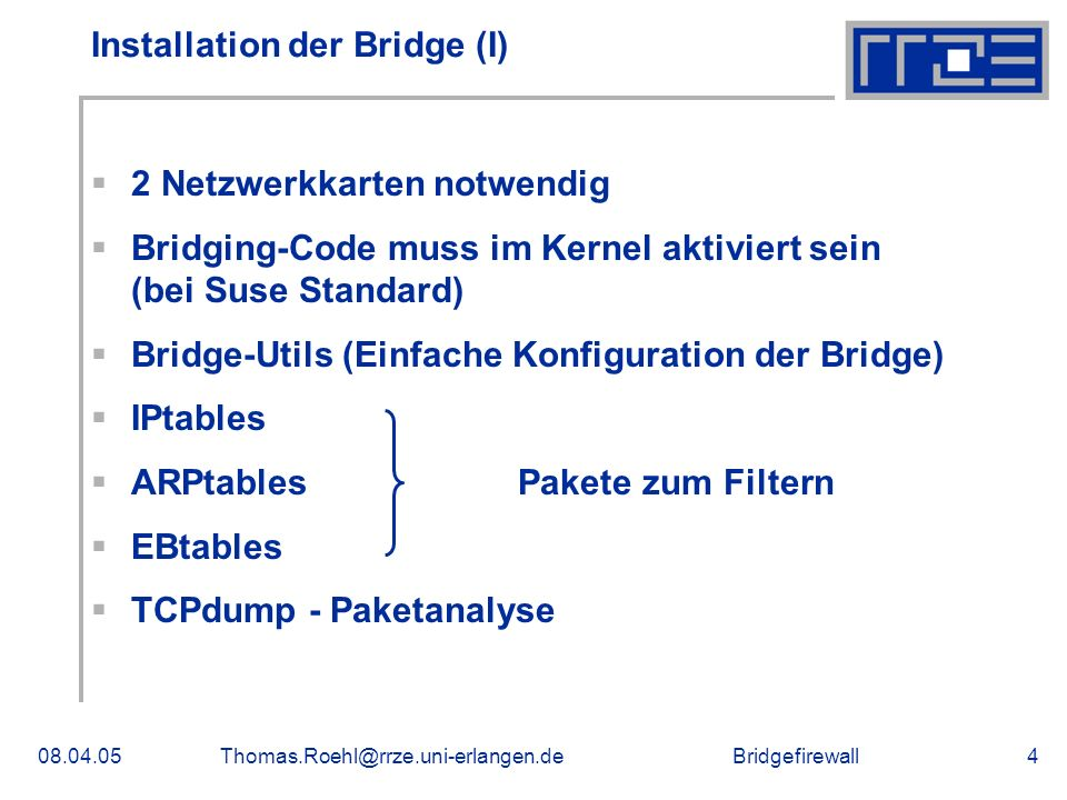 Bridgefirewall08.04.05Thomas.Roehl@rrze.uni-erlangen.de15 Spanning Tree Protocol (II)