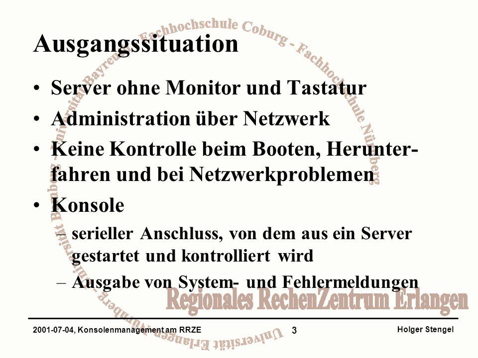 4 Holger Stengel 2001-07-04, Konsolenmanagement am RRZE Ausgangssituation (2) Zugriff auf die Konsole mit einem Terminal –physikalischer Zugang erforderlich –keine Sicherung der Ausgaben –umständlich