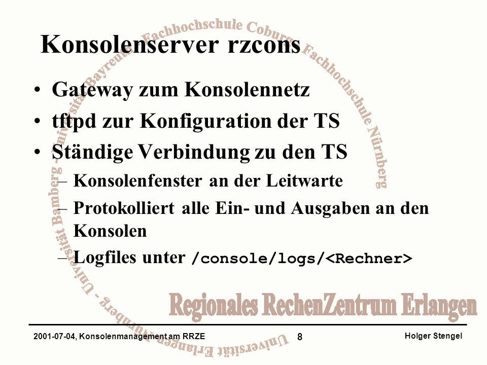 9 Holger Stengel 2001-07-04, Konsolenmanagement am RRZE Konsolenzugriff (Normalbetrieb) Screen-Daemons auf rzcons als Frontend Gliederung der Konsolen (Zuständigkeit) –bscreen: Server der Bibliothek –cscreen: Systemgruppe –mscreen: Mailserver / Netzwerkgruppe Aufruf einer Konsole: /console/bin/?screen –p