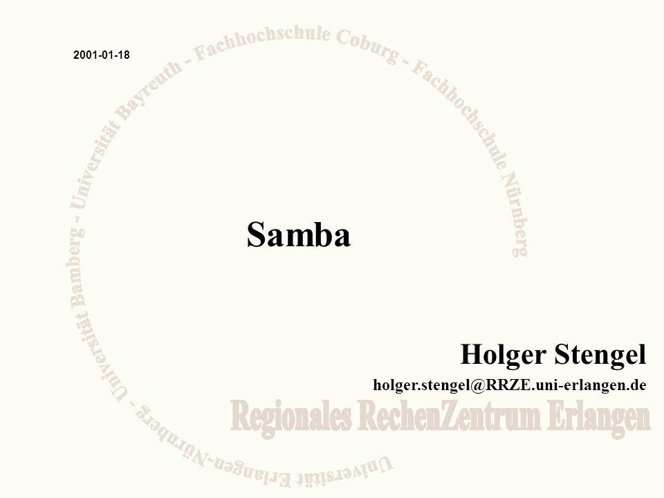 Holger Stengel holger.stengel@RRZE.uni-erlangen.de 2001-01-18 Samba