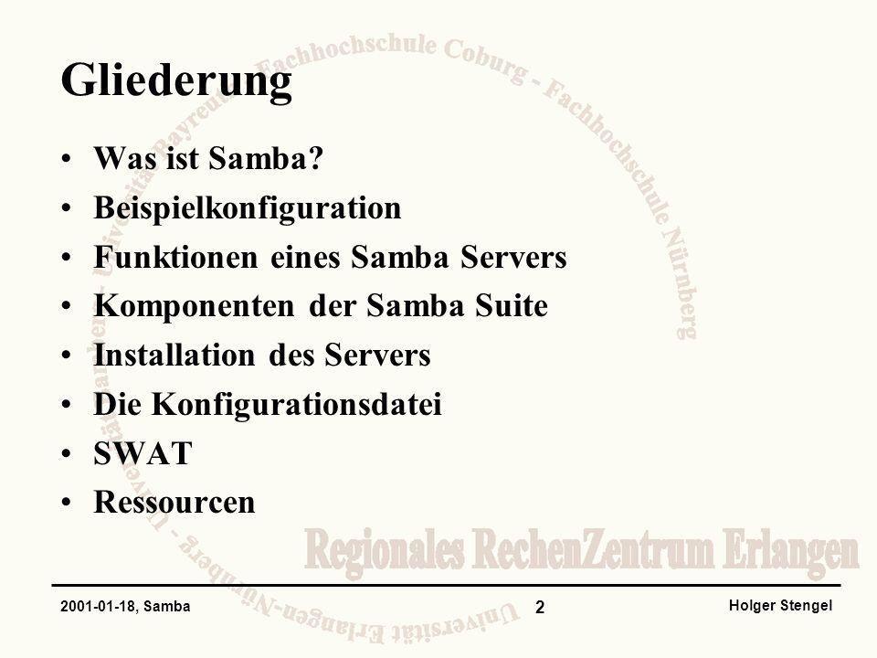 2 Holger Stengel 2001-01-18, Samba Gliederung Was ist Samba? Beispielkonfiguration Funktionen eines Samba Servers Komponenten der Samba Suite Installa