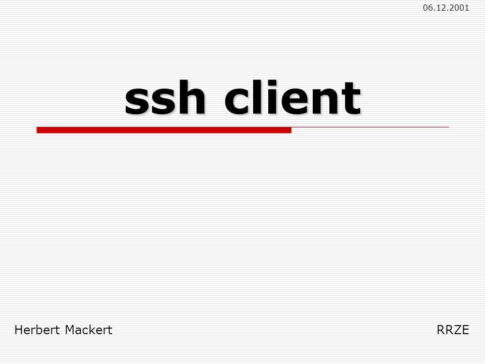 Herbert Mackert RRZE 06.12.2001 ssh client