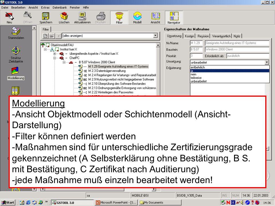 13 V. Scharf, 23.01.2003 Grundschutztools Modellierung -Ansicht Objektmodell oder Schichtenmodell (Ansicht- Darstellung) -Filter können definiert werd