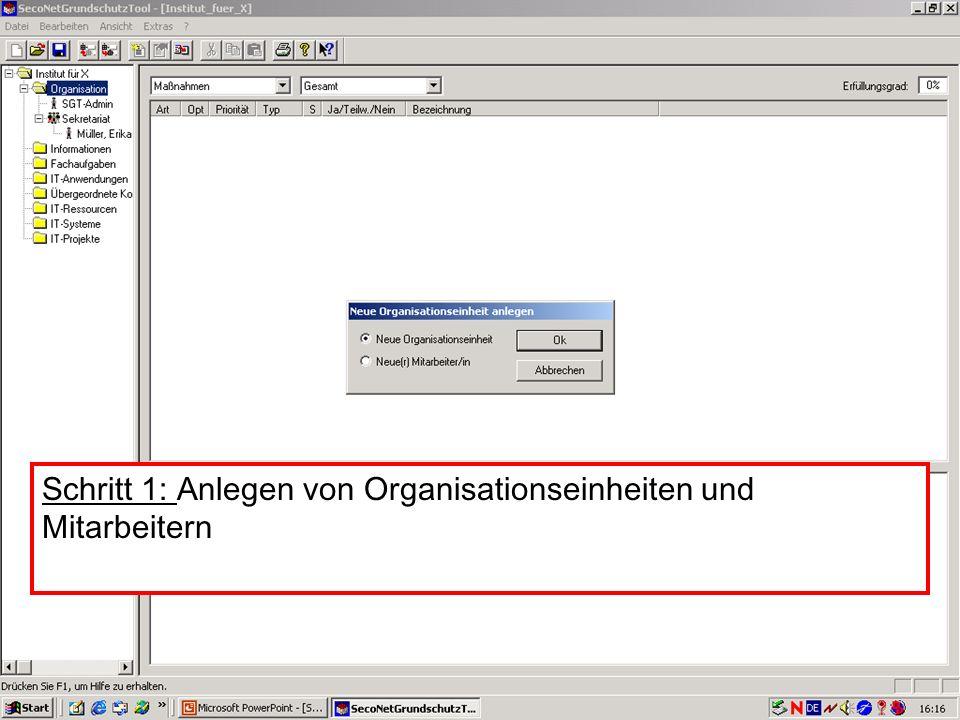 20 V. Scharf, 23.01.2003 Grundschutztools Schritt 1: Anlegen von Organisationseinheiten und Mitarbeitern