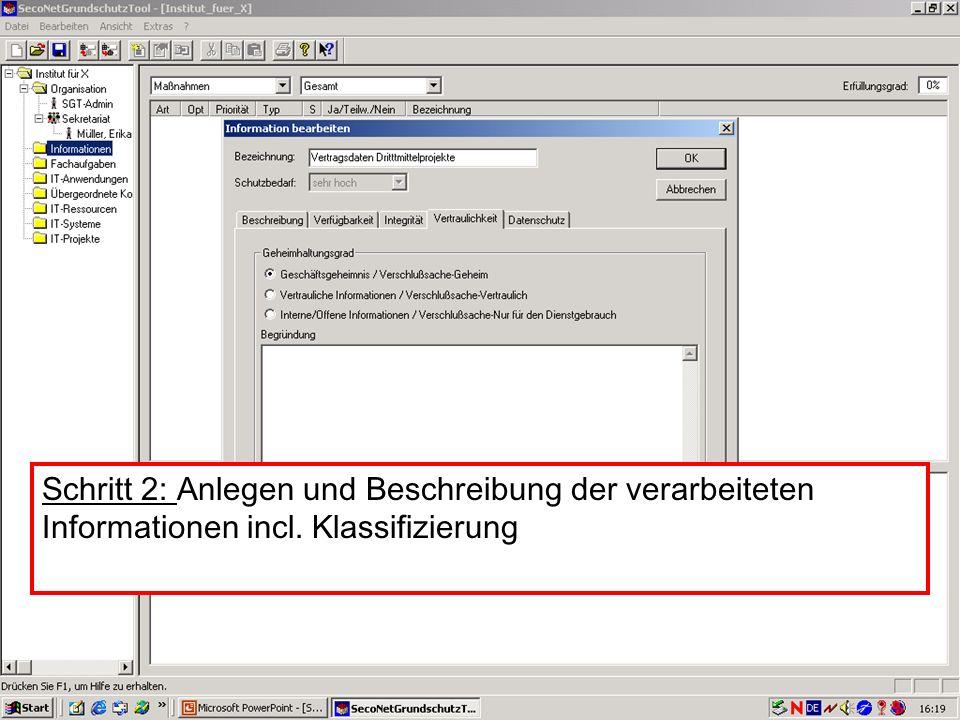 21 V. Scharf, 23.01.2003 Grundschutztools Schritt 2: Anlegen und Beschreibung der verarbeiteten Informationen incl. Klassifizierung
