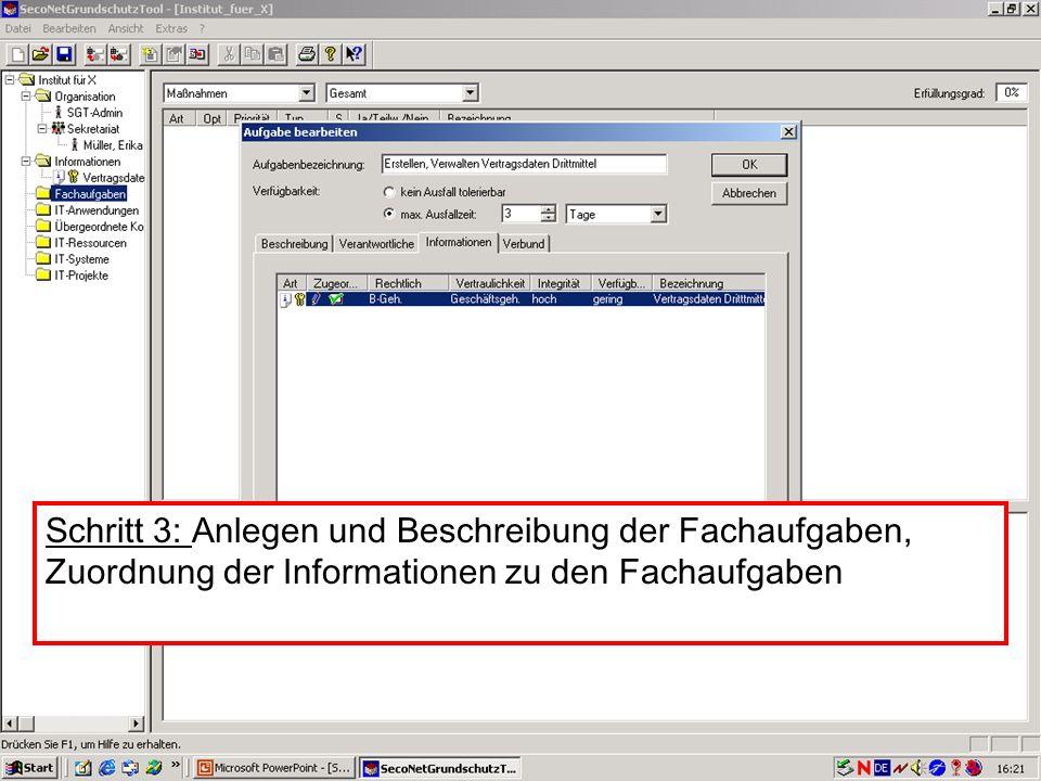 22 V. Scharf, 23.01.2003 Grundschutztools Schritt 3: Anlegen und Beschreibung der Fachaufgaben, Zuordnung der Informationen zu den Fachaufgaben